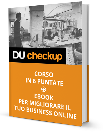 DU checkup, corso in 6 puntate + ebook per migliorare il tuo business online